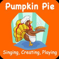 Pumpkin Pie: Singing, Creating, Playing