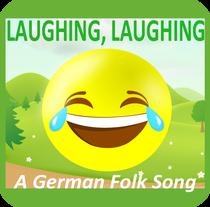 Laughing, Laughing: A German Folk Song