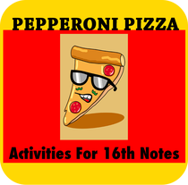 Pepperoni Pizza: Activities For 16th Notes